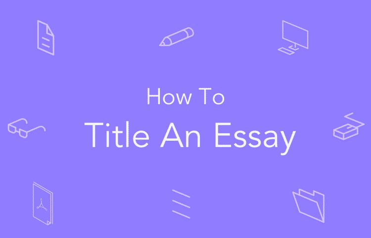 How To Title An Essay For College: Complete Guide With Example